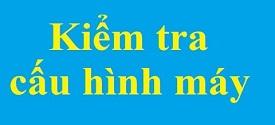 kiem-tra-cau-hinh-may-tinh