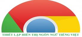 cai-dat-ngon-ngu-tieng-viet-cho-google-chrome