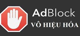 vo-hieu-hoa-adblock-0
