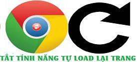 tat-tinh-nang-tu-dong-load-lai-trang-tren-google-chrome