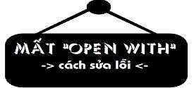 sua-loi-mat-chuc-nang-open-with-hieu-qua