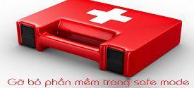 sua-loi-khong-go-phan-mem-duoc-trong-che-do-safe-mode