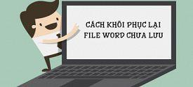 lay-lai-noi-dung-file-word-khi-chua-luu