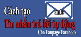 tu-dong-tra-loi-tin-nhan-tren-fanpage-facebook