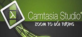Cách Zoom, phóng to một đối tượng bất kỳ trong Video với Camtasia