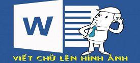 viet-chu-len-hinh-anh-trong-word