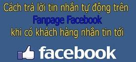 tu-dong-tra-loi-tin-nhan-cua-khach-hang-tren-fanpage-facebook