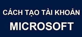 cach-tao-tai-khoan-microsoft