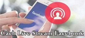 cach-live-stream-facebook-tren-dien-thoai