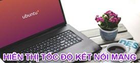 hien-thi-toc-do-ket-noi-mang-tren-ubuntu