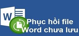 khoi-phuc-lai-file-word-khi-chua-luu
