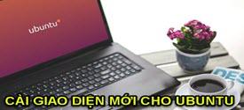 cai-dat-giao-dien-moi-cho-ubuntu