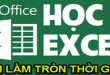 cach-lam-tron-thoi-gian-trong-excel