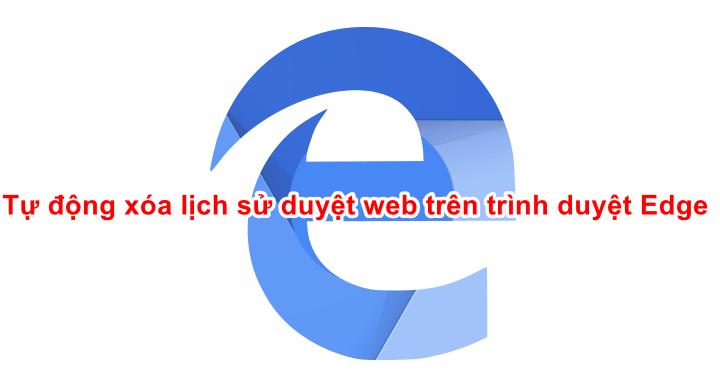 tu-dong-xoa-lich-su-duyet-web-tren-microsoft-edge-chromium (1)