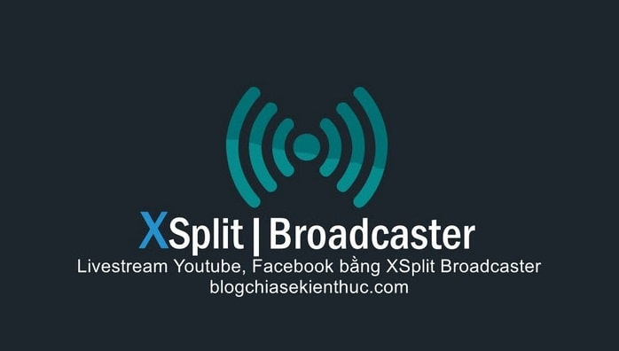 cach-live-stream-facebook-youtube-bang-xsplit-broadcaster (1)